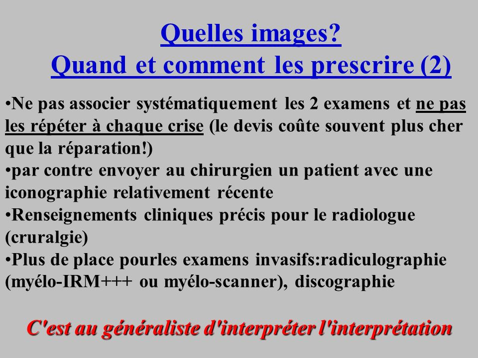 Quelles images? Quand et comment les prescrire (2) Ne pas associer systématiquement les 2 examens et ne pas les répéter à chaque crise (le devis coûte