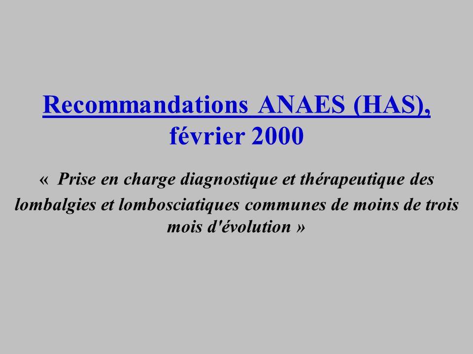 Recommandations ANAES (HAS), février 2000 « Prise en charge diagnostique et thérapeutique des lombalgies et lombosciatiques communes de moins de trois