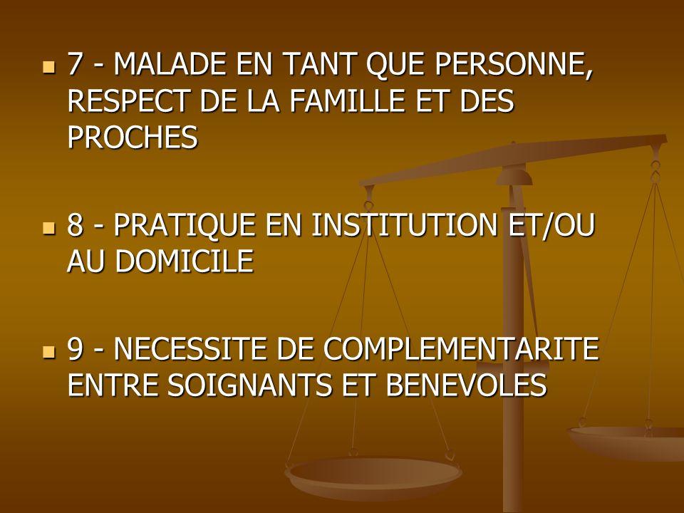 7 - MALADE EN TANT QUE PERSONNE, RESPECT DE LA FAMILLE ET DES PROCHES 7 - MALADE EN TANT QUE PERSONNE, RESPECT DE LA FAMILLE ET DES PROCHES 8 - PRATIQ