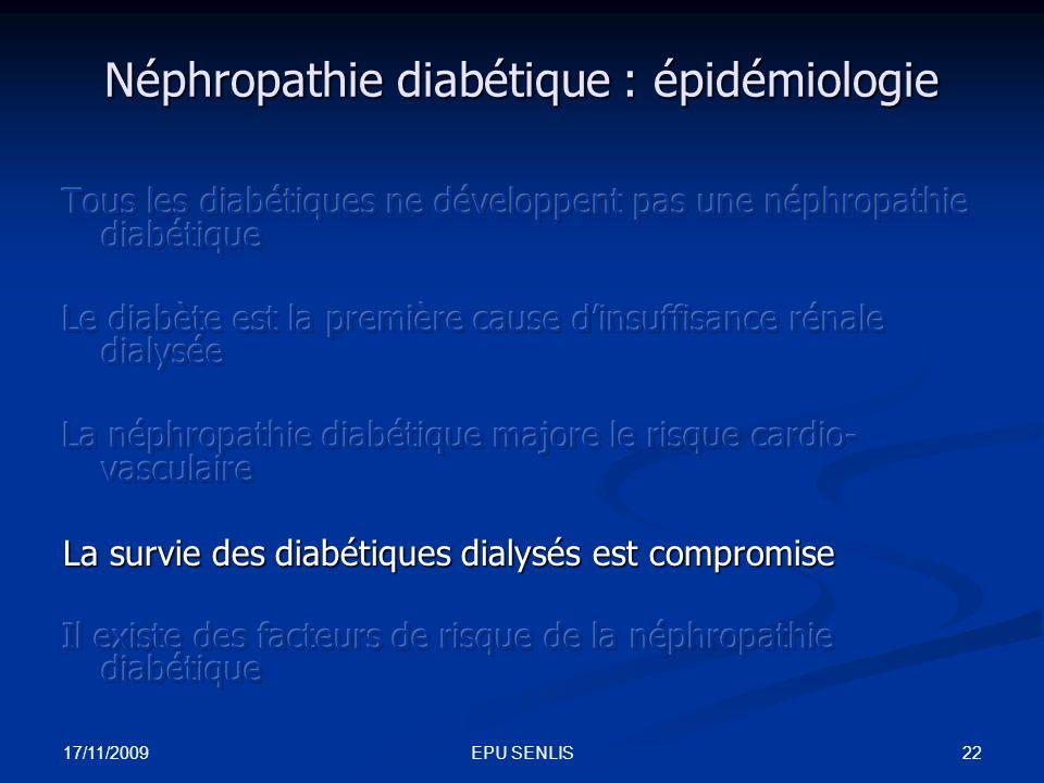 17/11/2009 22EPU SENLIS Néphropathie diabétique : épidémiologie