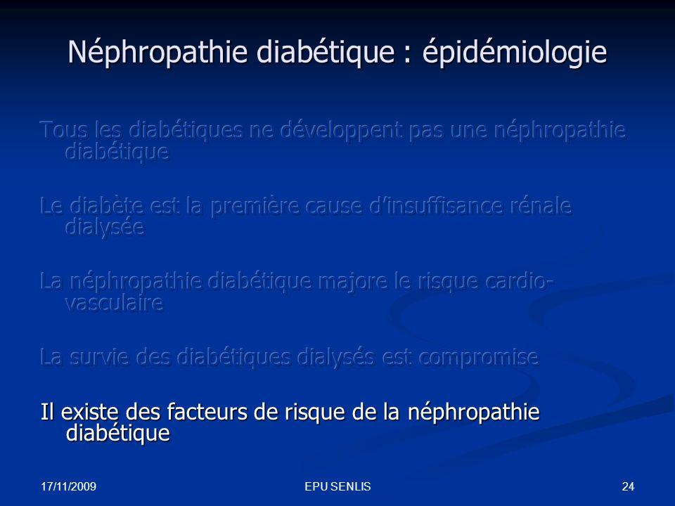17/11/2009 24EPU SENLIS Néphropathie diabétique : épidémiologie