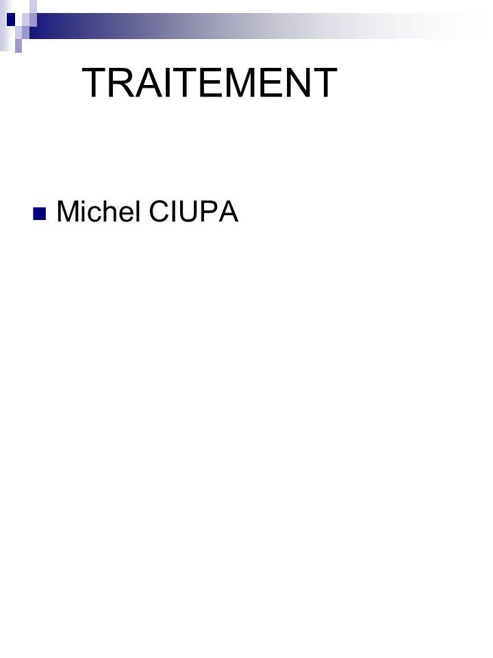 Michel CIUPA TRAITEMENT
