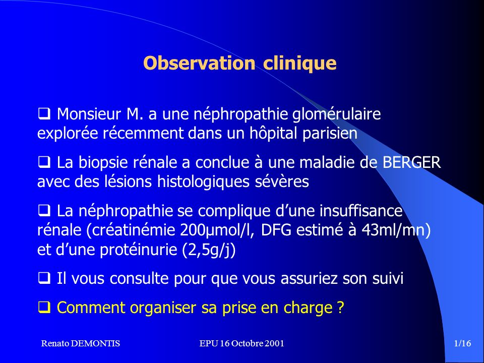 Renato DEMONTISEPU 16 Octobre 2001 1/16 Observation clinique Monsieur M.