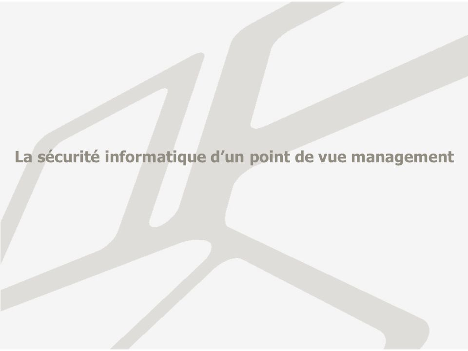 La sécurité informatique dun point de vue management