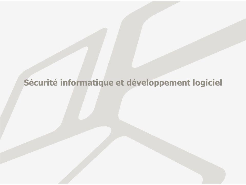 Sécurité et développement: notions de base Les considération de sécurité doivent être intégrées au processus de développement et non prises en compte a posteriori.