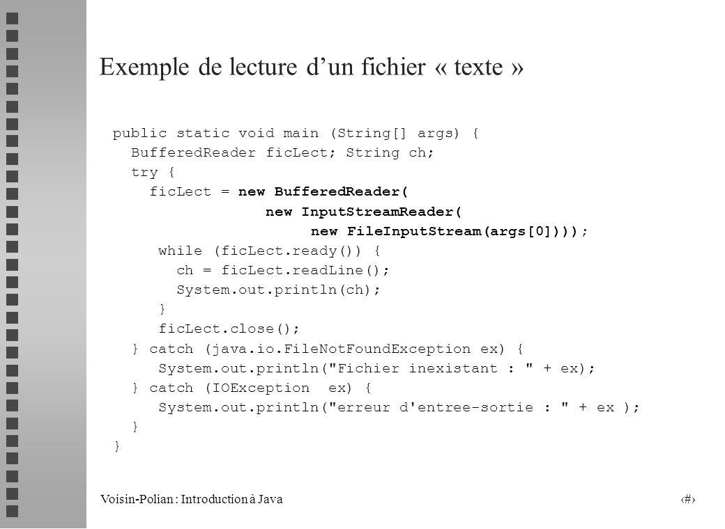 Voisin-Polian : Introduction à Java 31 Les classes Reader et Writer La classe Reader est une classe abstraite spécialisée dans les entrées textuelles.
