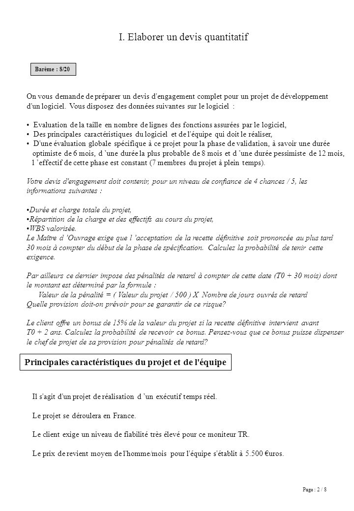 Page : 2 / 8 On vous demande de préparer un devis d'engagement complet pour un projet de développement d'un logiciel. Vous disposez des données suivan
