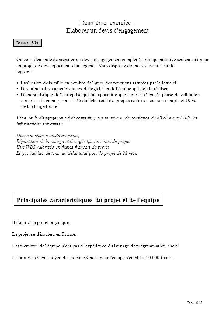 Page : 6 / 8 Deuxième exercice : Elaborer un devis d engagement On vous demande de préparer un devis d engagement complet (partie quantitative seulement) pour un projet de développement d un logiciel.