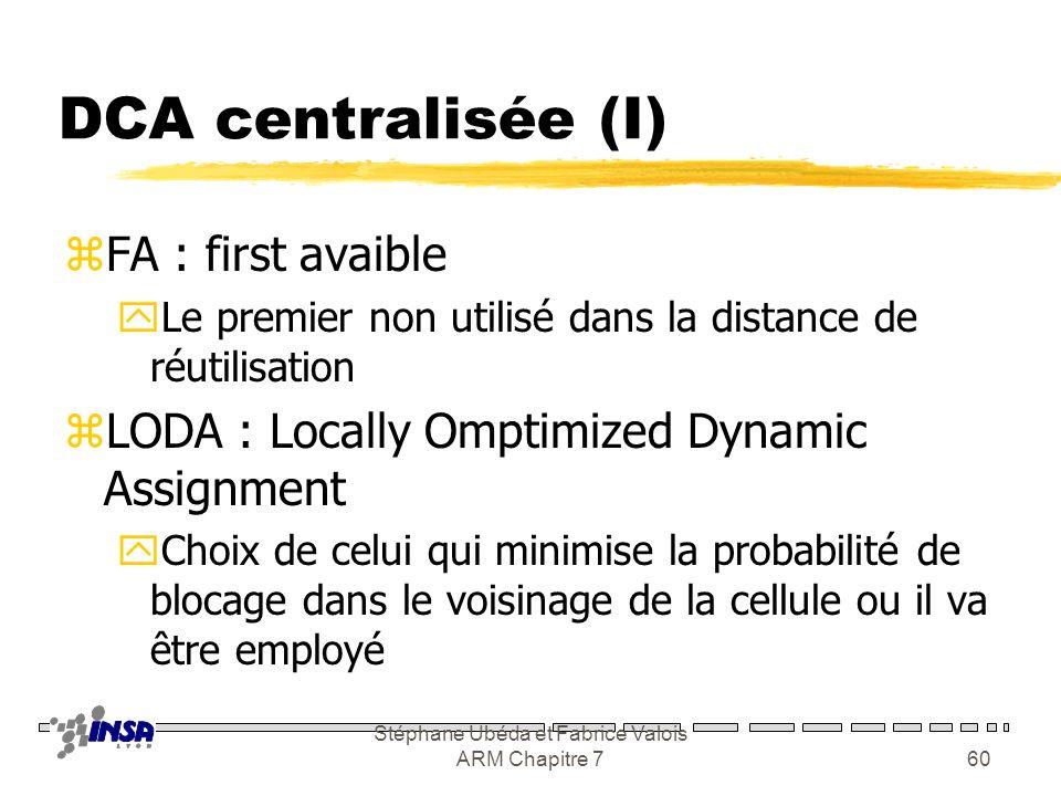 Stéphane Ubéda et Fabrice Valois ARM Chapitre 759 Méthodes dynamiques zDéfinition yLorsque les canaux sont sans relations avec les cellules zFamilles