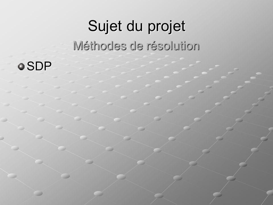 Sujet du projet SDP Méthodes de résolution