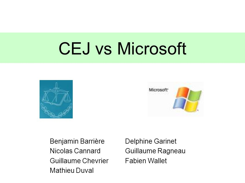 Delphine Garinet Guillaume Ragneau Fabien Wallet Benjamin Barrière Nicolas Cannard Guillaume Chevrier Mathieu Duval CEJ vs Microsoft