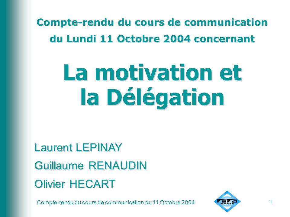 Compte-rendu du cours de communication du 11 Octobre 20041 Compte-rendu du cours de communication du Lundi 11 Octobre 2004 concernant La motivation et