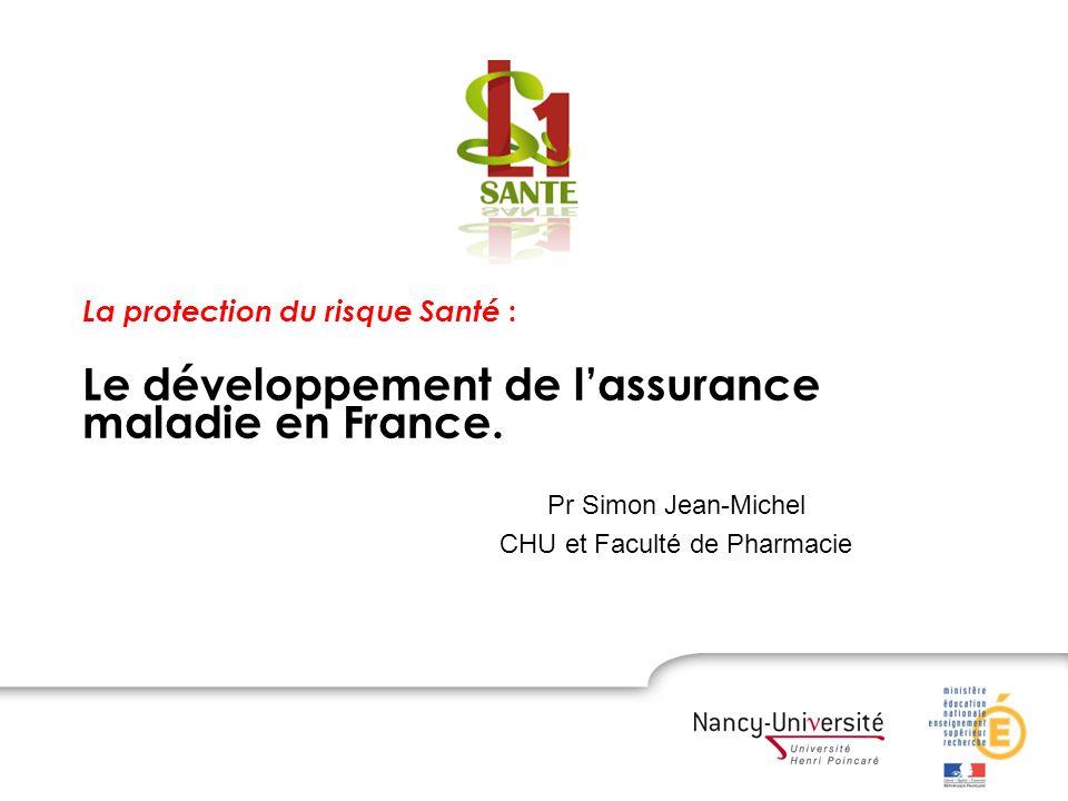 La protection du risque Santé : Le développement de lassurance maladie en France.