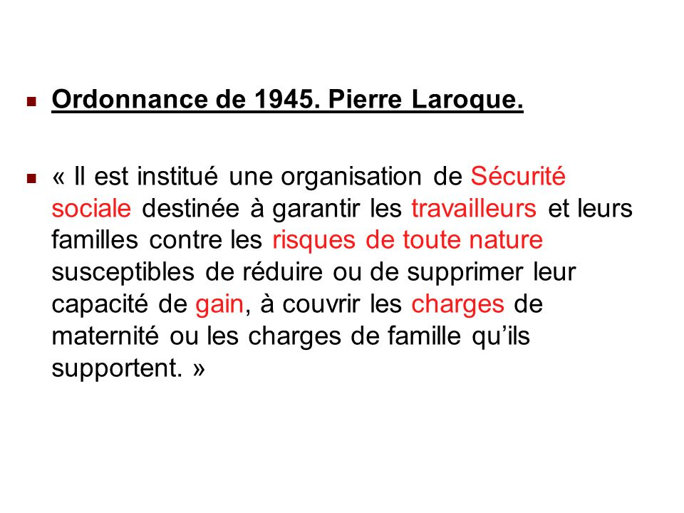 22/02/201430 Ordonnance de 1945. Pierre Laroque.