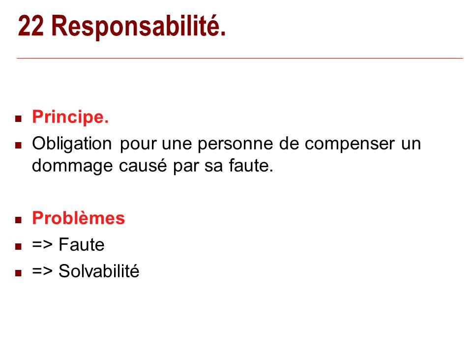 22 Responsabilité. Principe.