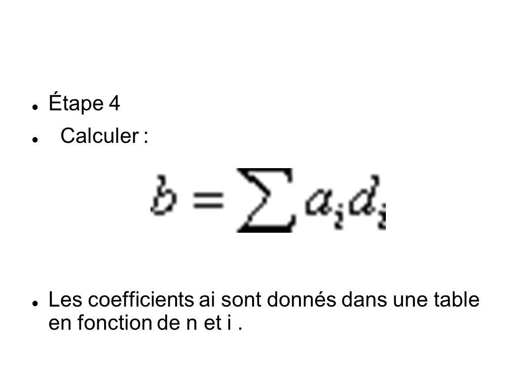 Étape 4 Calculer : Les coefficients ai sont donnés dans une table en fonction de n et i.