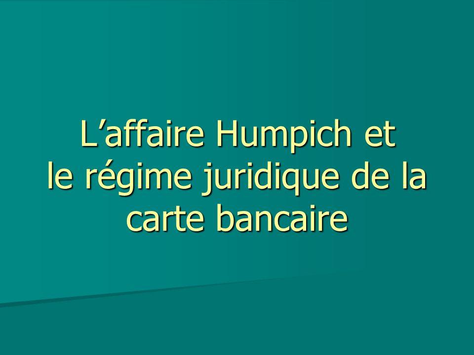 Laffaire Humpich et le régime juridique de la carte bancaire