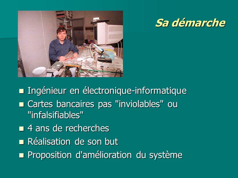 Sa démarche Ingénieur en électronique-informatique Ingénieur en électronique-informatique Cartes bancaires pas