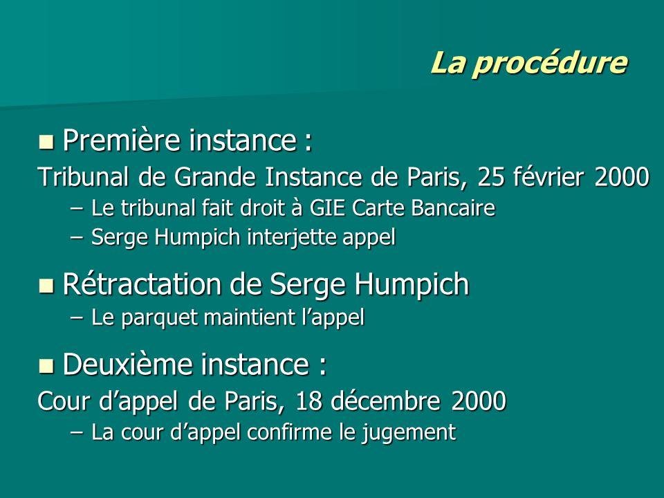 La procédure Première instance : Première instance : Tribunal de Grande Instance de Paris, 25 février 2000 –Le tribunal fait droit à GIE Carte Bancair