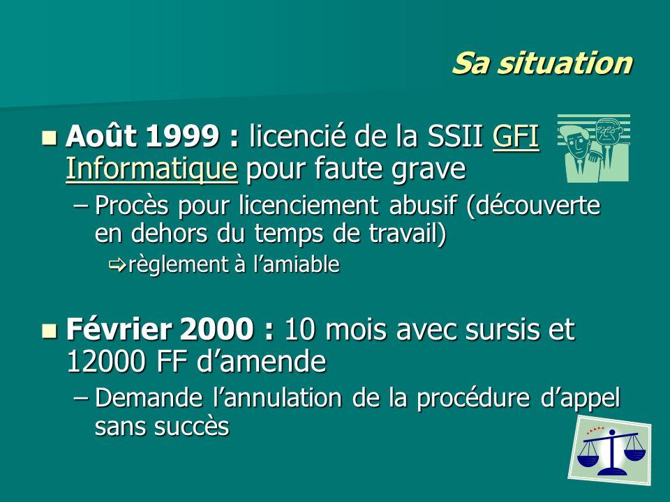 Août 1999 : licencié de la SSII GFI Informatique pour faute grave Août 1999 : licencié de la SSII GFI Informatique pour faute graveGFI InformatiqueGFI