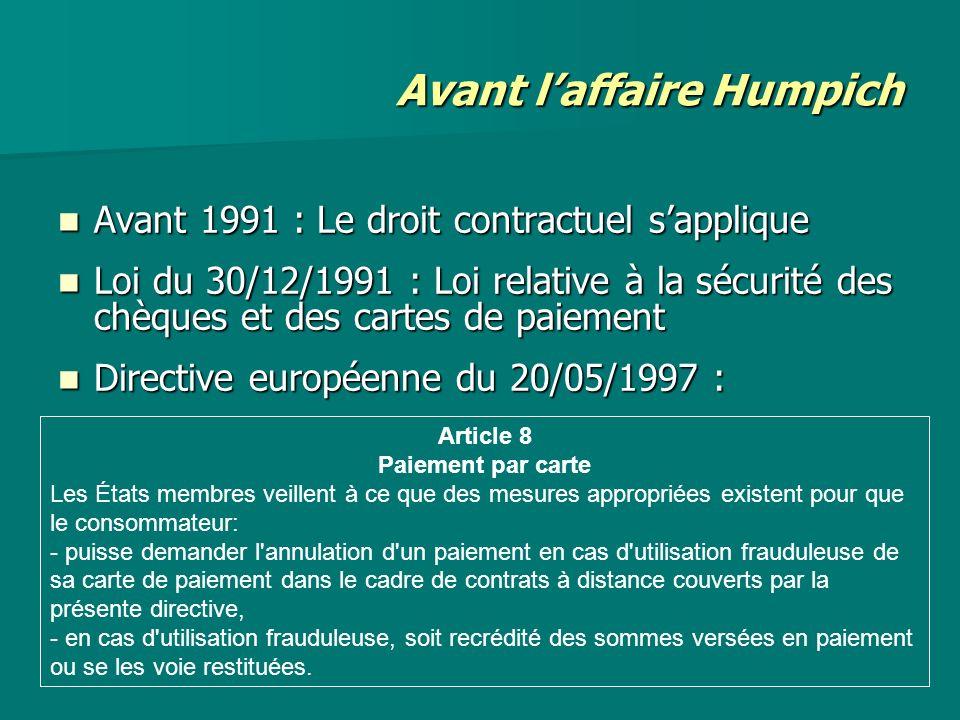 Avant laffaire Humpich Avant 1991 : Le droit contractuel sapplique Avant 1991 : Le droit contractuel sapplique Loi du 30/12/1991 : Loi relative à la s