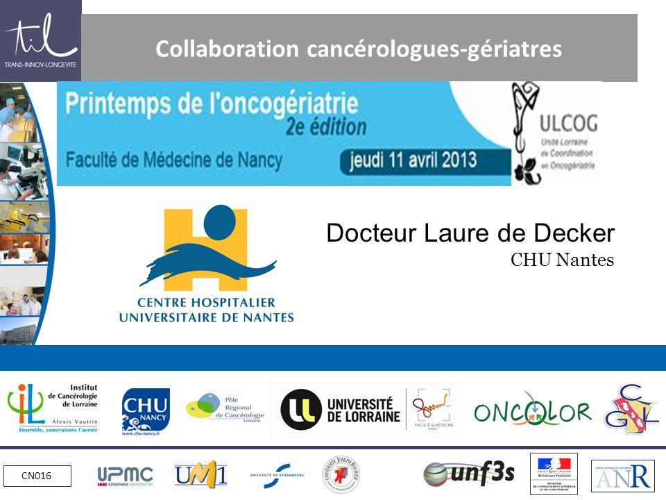 CN016 Collaboration cancérologues-gériatres Docteur Laure de Decker CHU Nantes