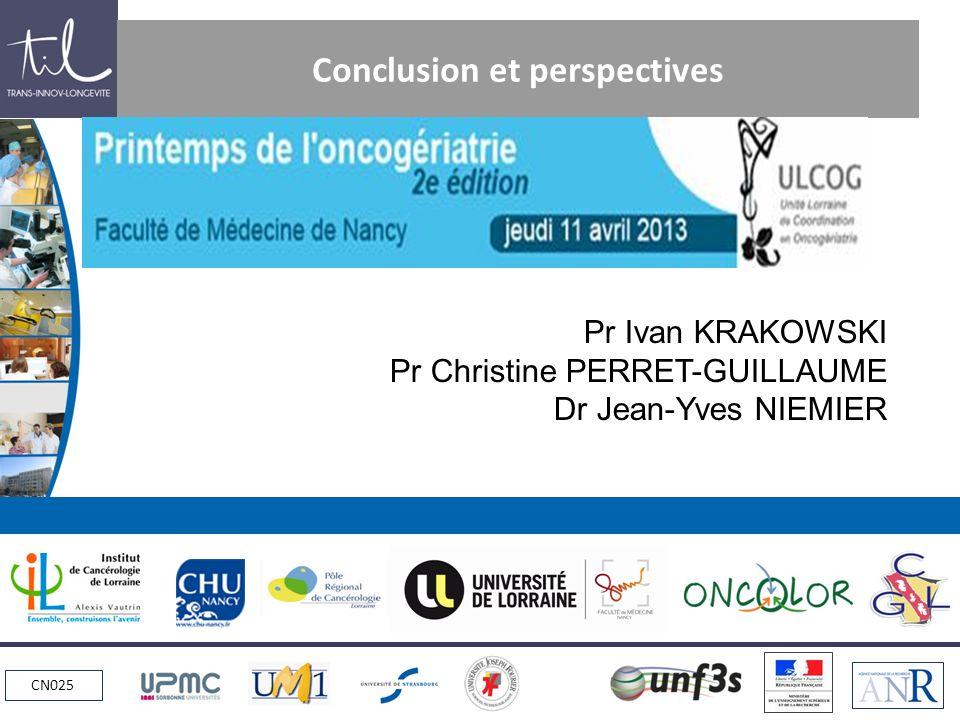CN025 Conclusion et perspectives Pr Ivan KRAKOWSKI Pr Christine PERRET-GUILLAUME Dr Jean-Yves NIEMIER
