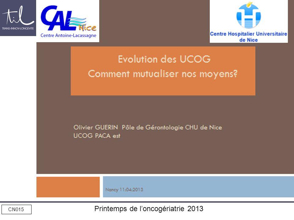 CN015 Printemps de loncogériatrie 2013 Evolution des UCOG Comment mutualiser nos moyens?