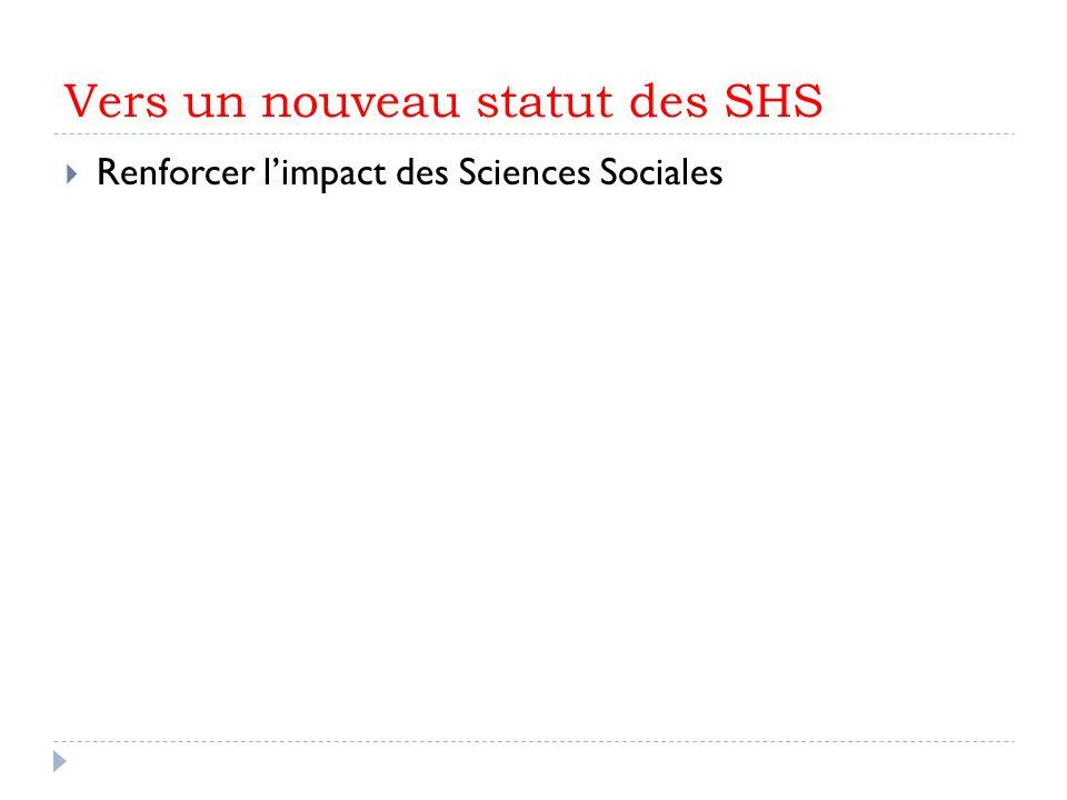 Vers un nouveau statut des SHS Renforcer limpact des Sciences Sociales