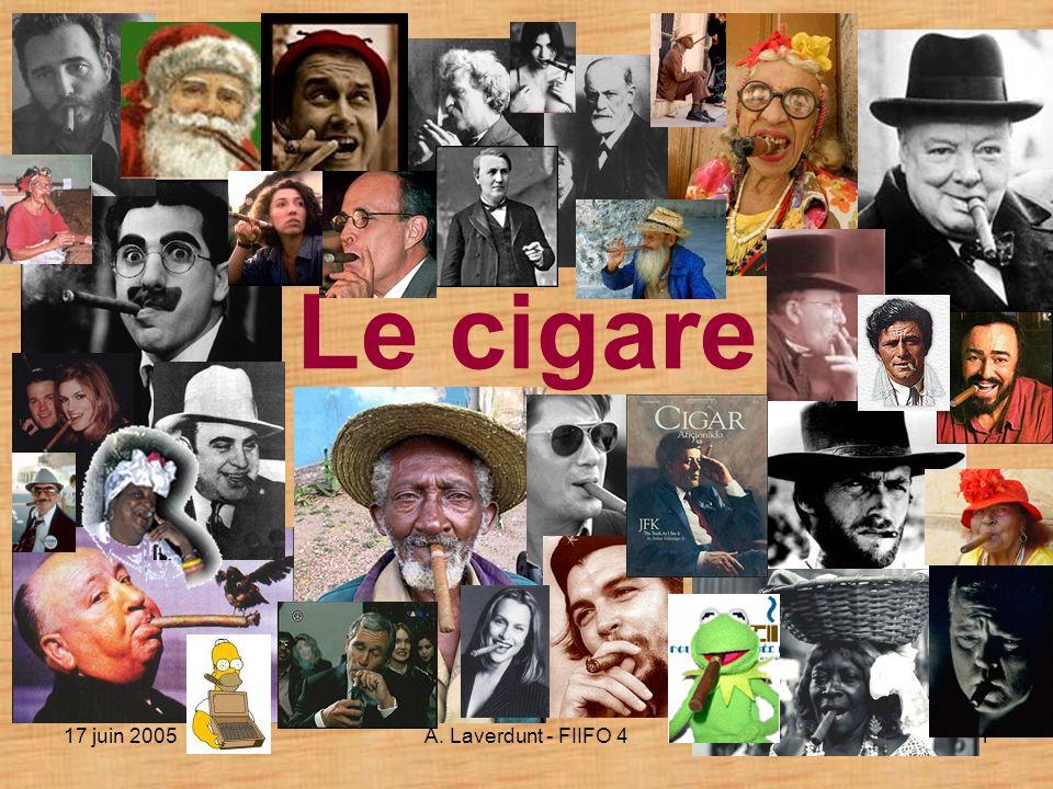 17 juin 2005A. Laverdunt - FIIFO 41 Le cigare