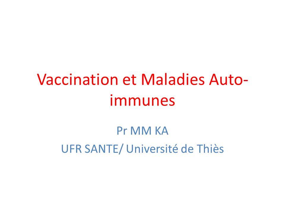 Vaccination et Maladies Auto- immunes Pr MM KA UFR SANTE/ Université de Thiès