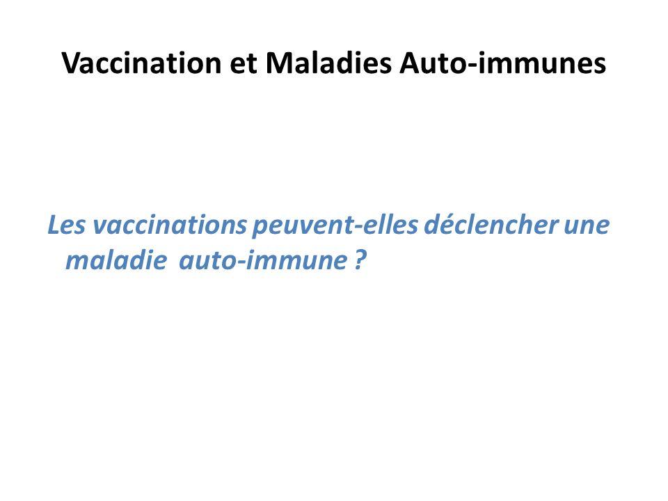 Vaccination et Maladies Auto-immunes Les vaccinations peuvent-elles déclencher une maladie auto-immune ?