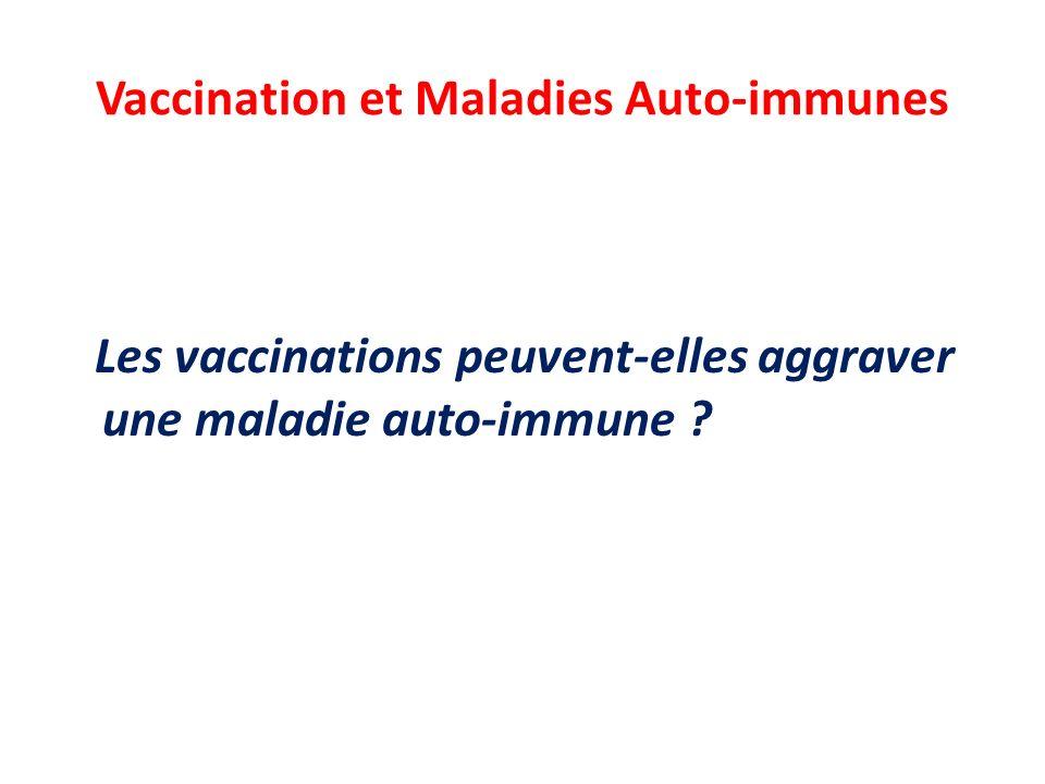 Vaccination et Maladies Auto-immunes Les vaccinations peuvent-elles aggraver une maladie auto-immune ?