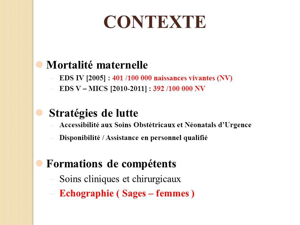 Mortalité maternelle –EDS IV [2005] : 401 /100 000 naissances vivantes (NV) –EDS V – MICS [2010-2011] : 392 /100 000 NV Stratégies de lutte –Accessibi