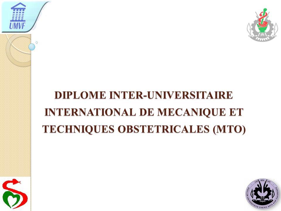 DIPLOME INTER-UNIVERSITAIRE INTERNATIONAL DE MECANIQUE ET TECHNIQUES OBSTETRICALES (MTO)