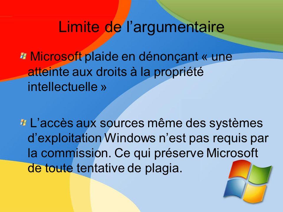 Limite de largumentaire Microsoft plaide en dénonçant « une atteinte aux droits à la propriété intellectuelle » Laccès aux sources même des systèmes d