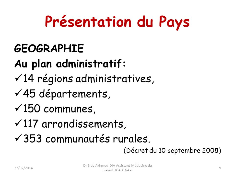 Présentation du Pays GEOGRAPHIE Au plan administratif: 14 régions administratives, 45 départements, 150 communes, 117 arrondissements, 353 communautés