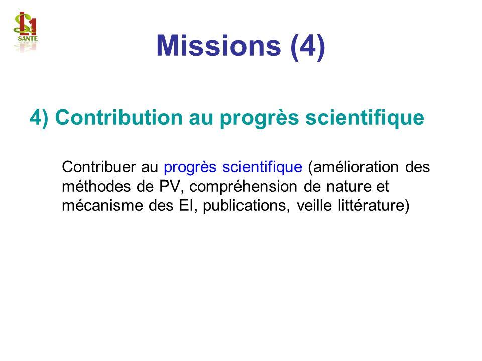 Missions (4) 4) Contribution au progrès scientifique Contribuer au progrès scientifique (amélioration des méthodes de PV, compréhension de nature et m