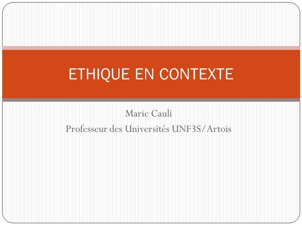 Marie Cauli Professeur des Universités UNF3S/Artois ETHIQUE EN CONTEXTE