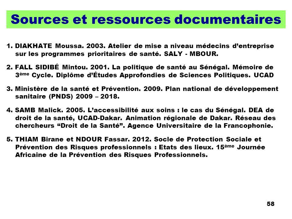 58 Sources et ressources documentaires 1. DIAKHATE Moussa. 2003. Atelier de mise a niveau médecins dentreprise sur les programmes prioritaires de sant