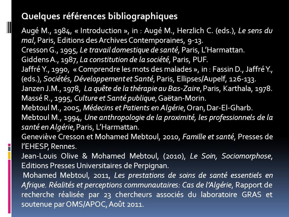 Quelques références bibliographiques Augé M., 1984, « Introduction », in : Augé M., Herzlich C. (eds.), Le sens du mal, Paris, Editions des Archives C