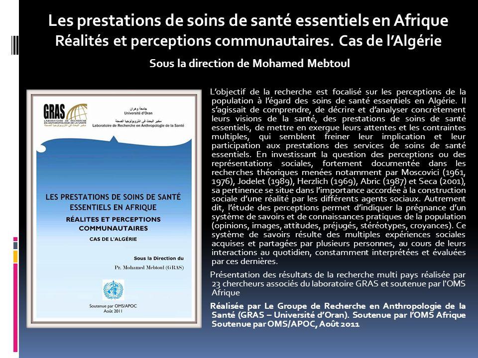 Les prestations de soins de santé essentiels en Afrique Réalités et perceptions communautaires. Cas de lAlgérie Sous la direction de Mohamed Mebtoul L