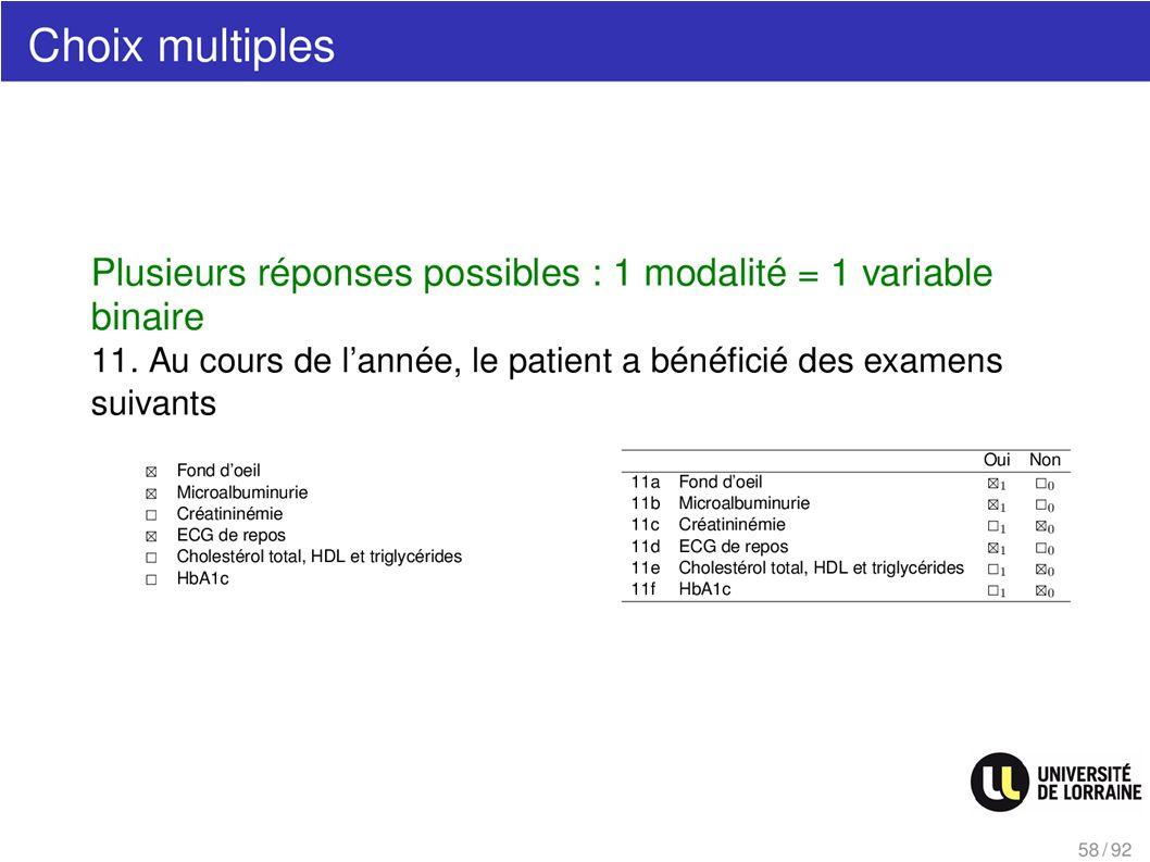 Choix multiples Plusieurs réponses possibles : 1 modalité = 1 variable