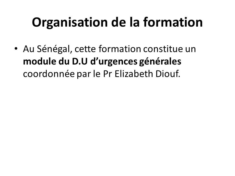 Au Sénégal, cette formation constitue un module du D.U durgences générales coordonnée par le Pr Elizabeth Diouf.