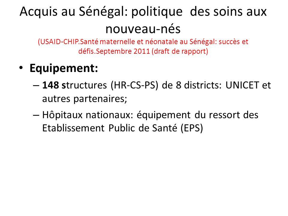 Acquis au Sénégal: politique des soins aux nouveau-nés (USAID-CHIP.Santé maternelle et néonatale au Sénégal: succès et défis.Septembre 2011 (draft de
