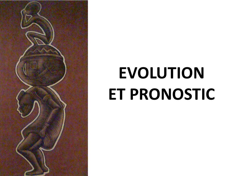 EVOLUTION ET PRONOSTIC