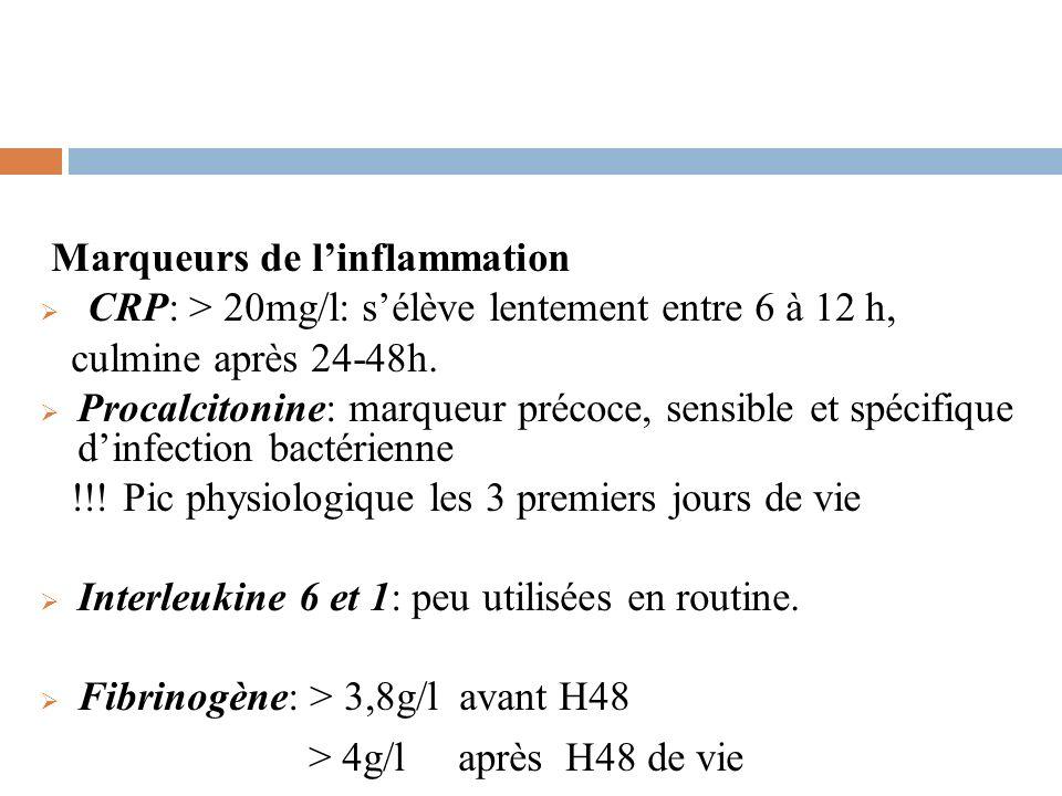 Marqueurs de linflammation CRP: > 20mg/l: sélève lentement entre 6 à 12 h, culmine après 24-48h. Procalcitonine: marqueur précoce, sensible et spécifi