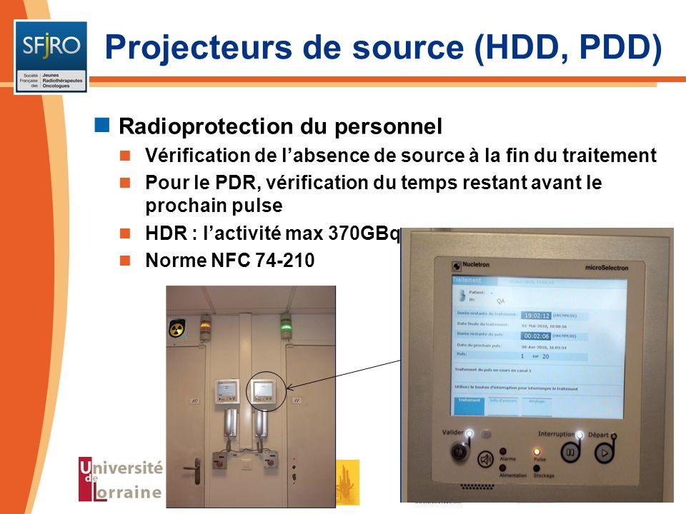 Radioprotection du personnel Vérification de labsence de source à la fin du traitement Pour le PDR, vérification du temps restant avant le prochain pu