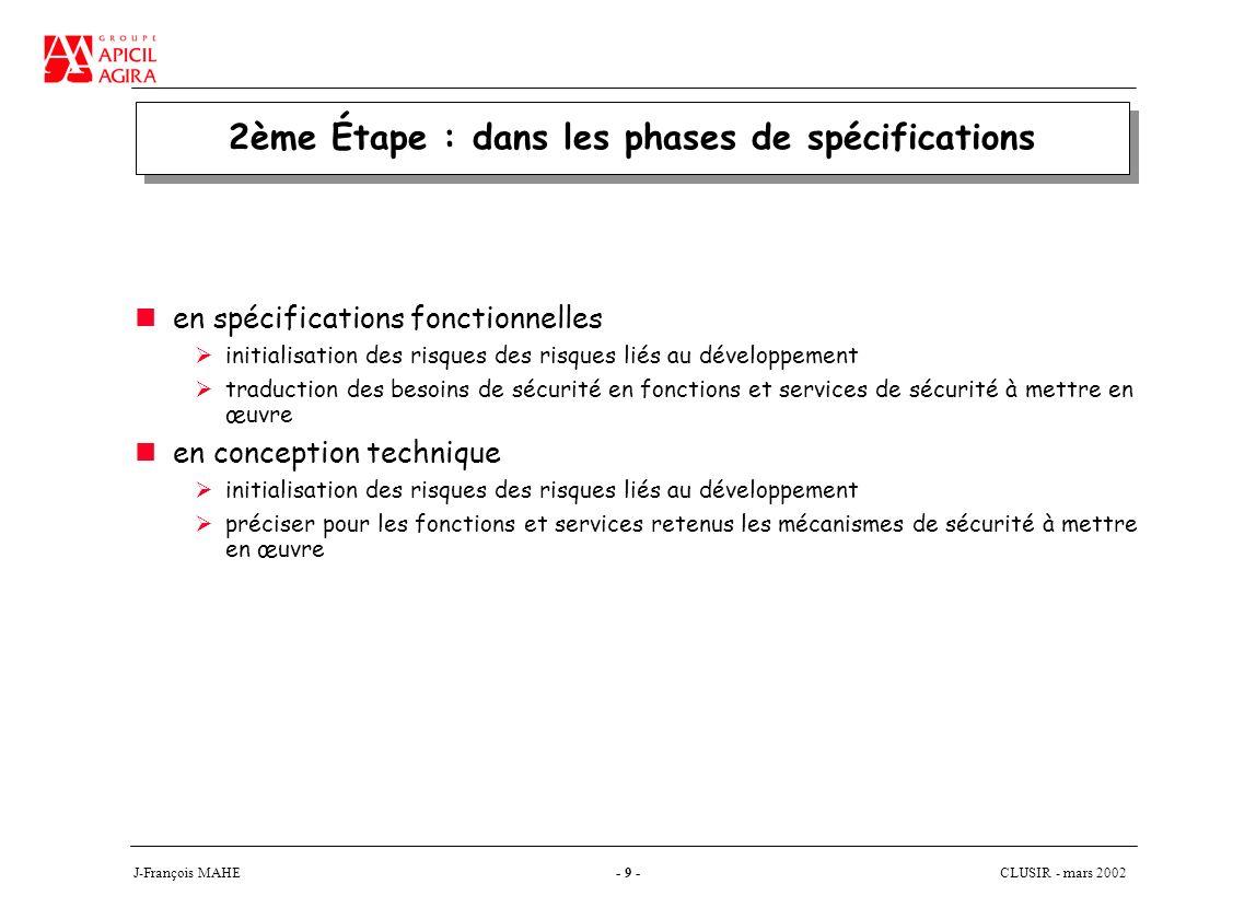 CLUSIR - mars 2002 J-François MAHE- 10 - 3ème Étape : dans les phases de développement En réalisation, tests, recette, installation, démarrage, évaluation