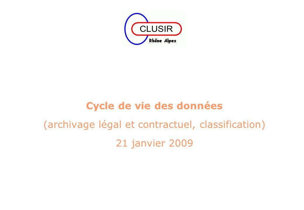 Cycle de vie des données (archivage légal et contractuel, classification) 21 janvier 2009